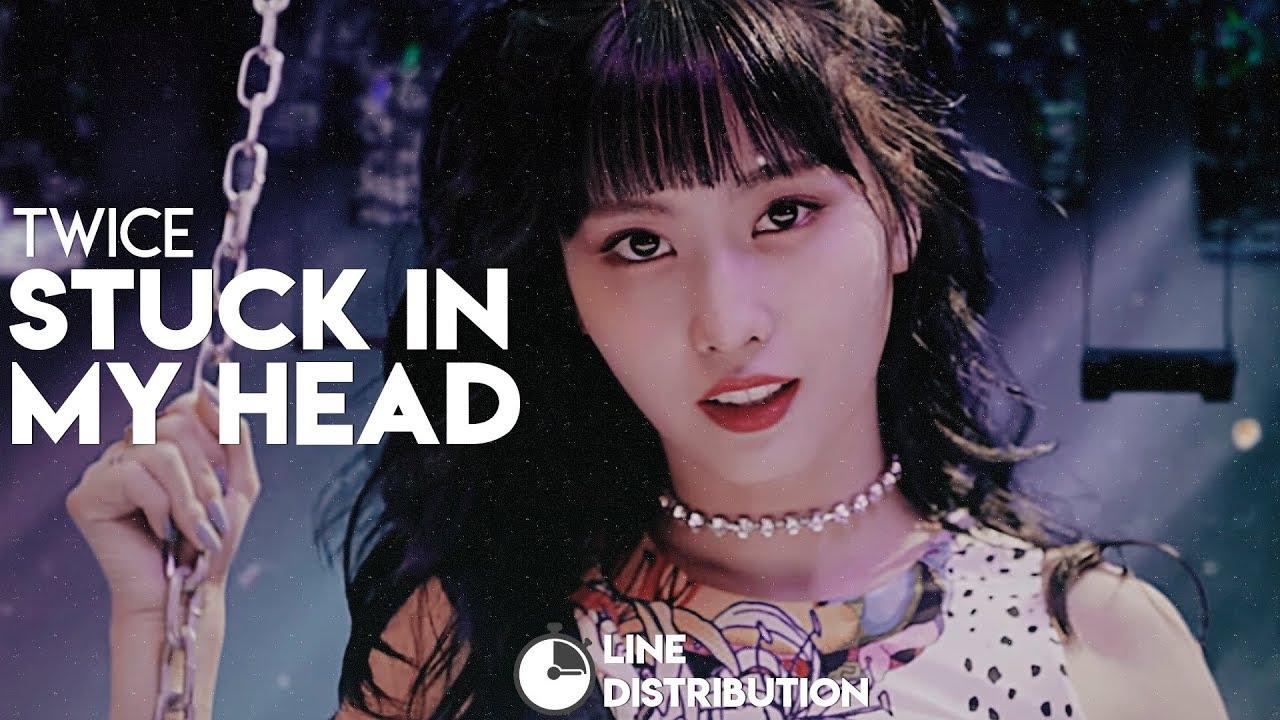 Twice 트와이스 Stuck In My Head Line Distribution Youtube