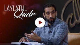Surah Al-Qadr - Laylatul Qadr (Full Video) - Nouman Ali Khan