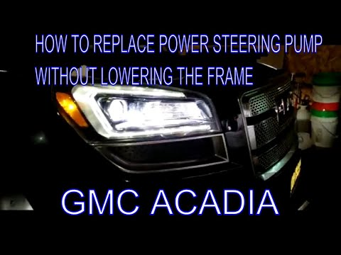 HOW TO REPLACE GMC ACADIA POWER STEERING PUMP WITHOUT LOWERING THE FRAME.