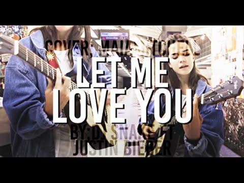 DJ Snake ft Justin Bieber // Let Me Love You    Maia Mitchell COVER Traducido al Español