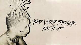 XXXTENTACION - Eat It Up (Audio)
