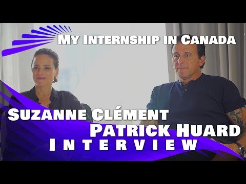 Patrick Huard and Suzanne Clement Intervew: My Internship in Canada