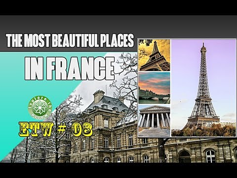 The Most Beautiful Places in France - ETW 08