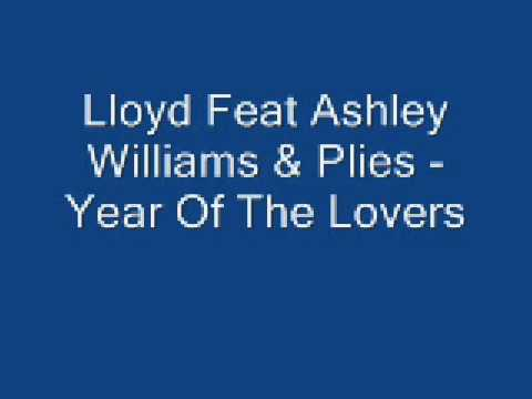 Lloyd Feat Ashley Williams & Plies  Year Of The Lovers