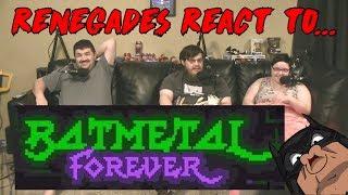 Video Renegades React to... BATMETAL FOREVER download MP3, 3GP, MP4, WEBM, AVI, FLV Mei 2018