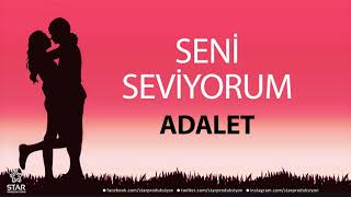 Seni Seviyorum ADALET - İsme Özel Aşk Şarkısı