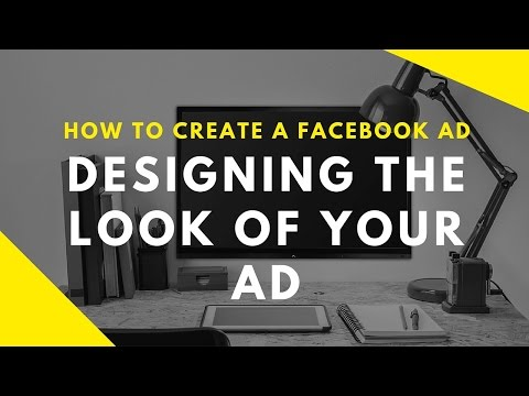 How to Create a Facebook Ad: Designing the Look of Your Ad