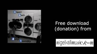 Nigel Ball - Dirty Laundry - Whole Album