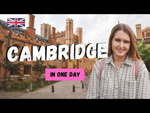 CAMBRIDGE IN ONE DAY | DAY TRIPS FROM LONDON