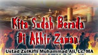 kita sudah berada di akhir zaman ust zulkifli muhammad ali mt al mahabbah