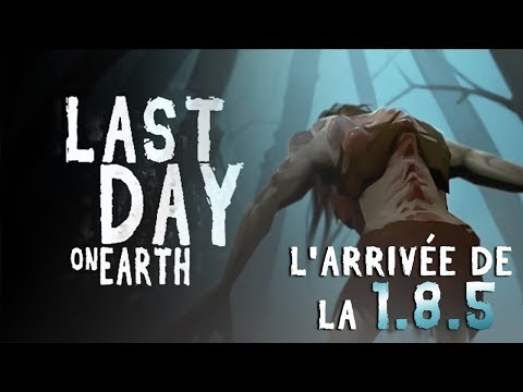 LAST DAY ON EARTH - L'Arrivée de la 1.8.5 !