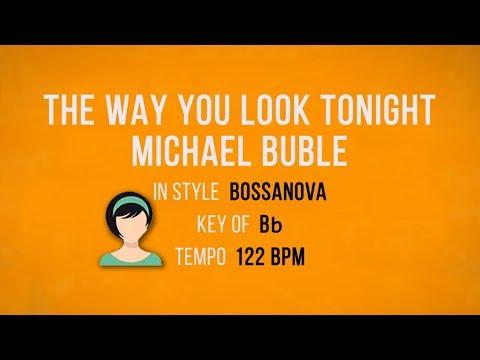 The Way You Look Tonight - Michael Buble -  Female Karaoke Bossanova