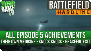 Battlefield Hardline - Their Own Medicine / Knock Knock / Graceful Exit - All Episode 5 Achievments