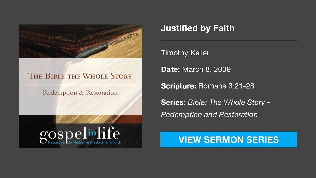 Justified by Faith – Timothy Keller [Sermon]