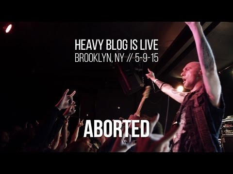 Aborted: Live in Brooklyn, NY 5-9-15 (FULL SET)