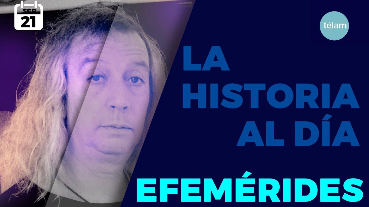 LA HISTORIA AL DÍA (EFEMÉRIDES 21 SEPTIEMBRE)