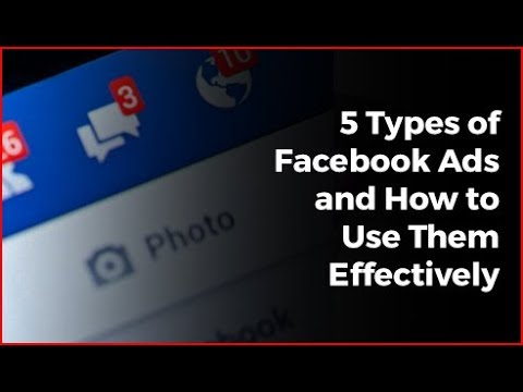 5 Types of Facebook Ads and How to Use Them Effectively