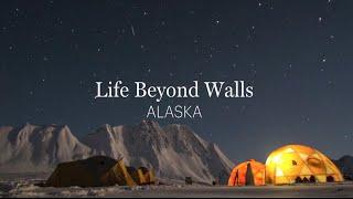 Life Beyond Walls: Alaska
