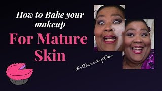 How to Bake Your Makeup for Mature Skin