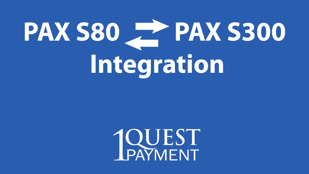 PAX S80 and PAX S300 Credit Card Terminal Integration