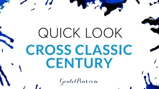 Cross Classic Century Fountain Pen: Quick Look