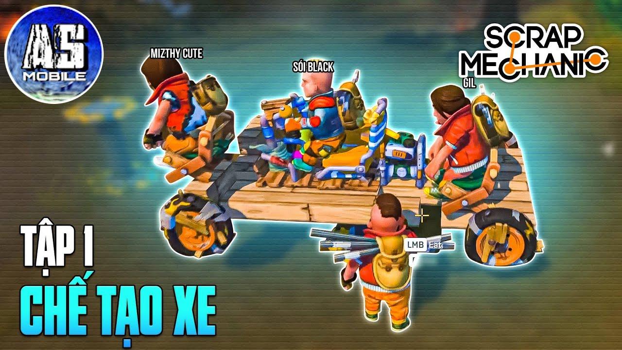 Sinh Tồn Chế Tạo Xe 1 | Misthy x Sói Black x GilGaming TV | Scrap Mechanic | AS Mobile Gamer