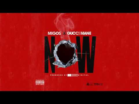 Migos Ft. Gucci Mane - Now