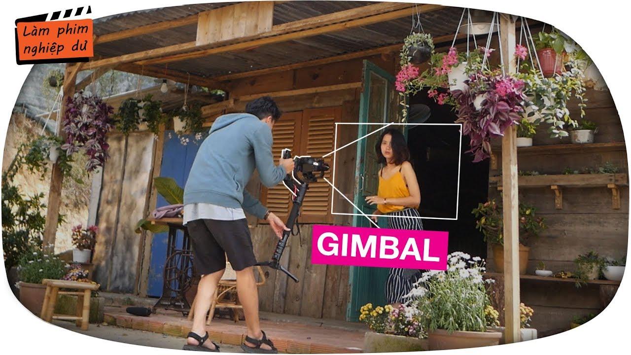 7 góc quay phim đẹp với Gimbal (điện thoại/máy ảnh)