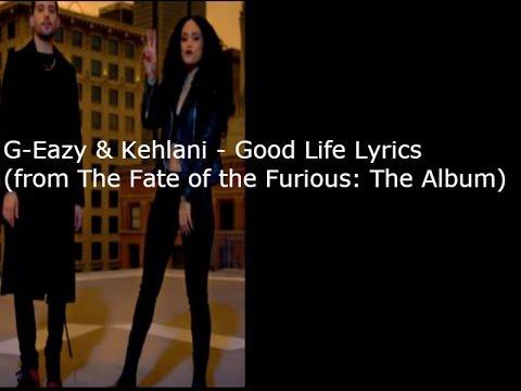 g-eazy-&-kehlani--good-life-lyrics