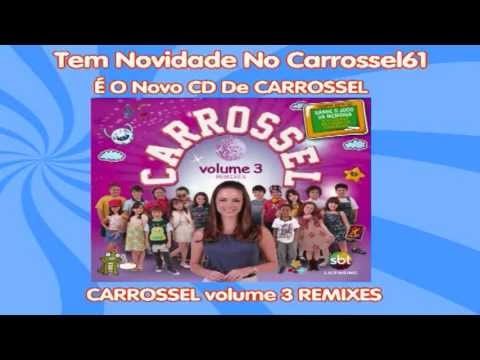 VOLUME DO 3 BAIXAR REMIX CARROSSEL CD