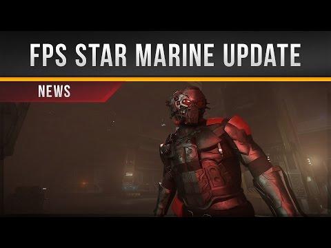 ✖ Star Citizen » FPS Star Marine Update