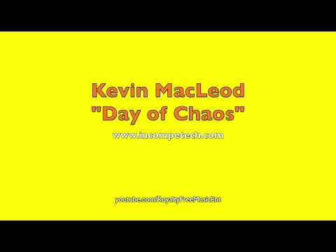 """ROYALTY FREE MUSIC Kevin MacLeod """"Day of Chaos"""" Royalty-Free Music"""