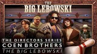 The Coen Brothers: The Big Lebowski (The Directors Series) - Indie Film Hustle