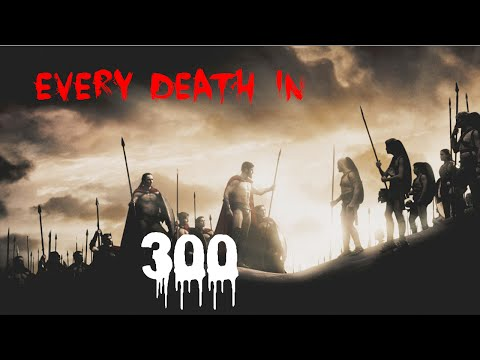 EVERY DEATH IN #4 300 (2007)