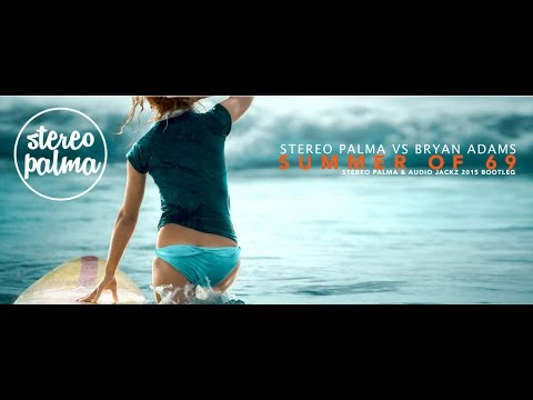 Stereo Palma vs Bryan Adams - Summer of '69 (Bootleg)