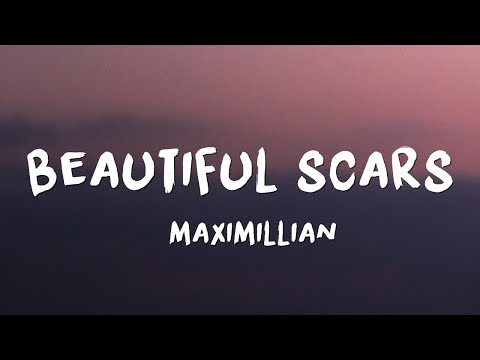 Maximillian - Beautiful Scars (Lyrics) from YouTube · Duration:  3 minutes 46 seconds