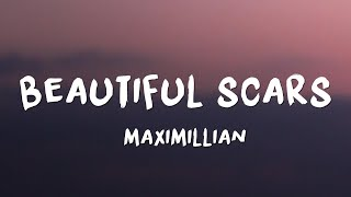 Download Maximillian - Beautiful Scars (Lyrics)
