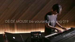 DÉ DÉ MOUSE be yourself evening 019