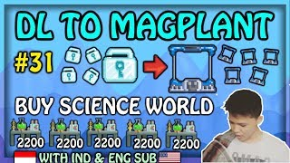 Beli Science Station World !! (IND-ENG SUB) | #31 DL TO MAGPLANT - Growtopia Indonesia