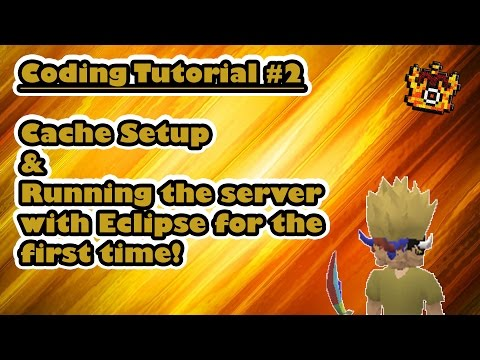 [RSPS] Coding Tutorial - #2 - Cache Setup and Running your Server with Eclipse for the first time!