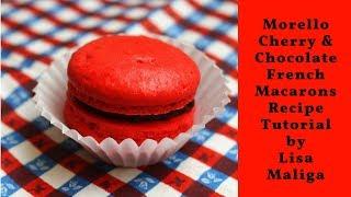 Morello Cherry & Chocolate French Macarons Recipe Tutorial