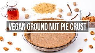 Gluten free and Vegan Ground Nut Pie Crust