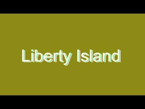 How to Pronounce Liberty Island