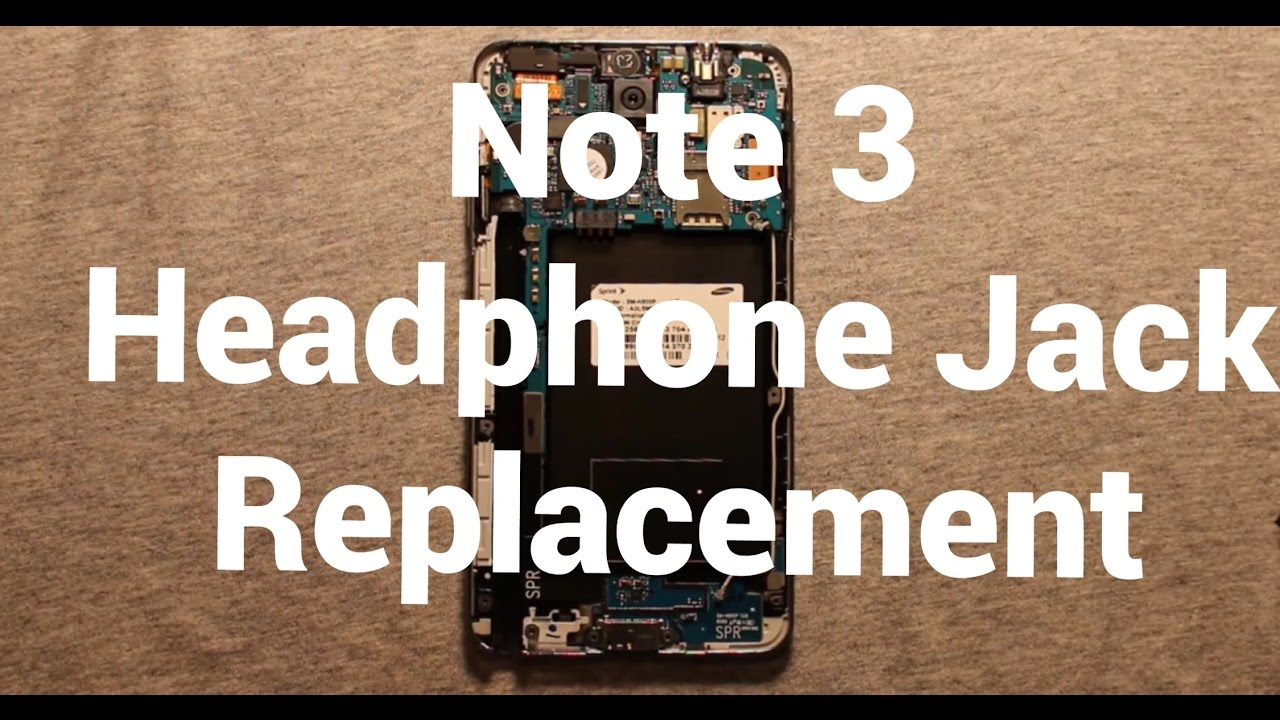 Galaxy Note 3 Headphone Audio Jack Replacement How To Change Youtube