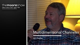 Interview with Multidimensional Channeler Jim Charles - Extended Channeled Message At The End