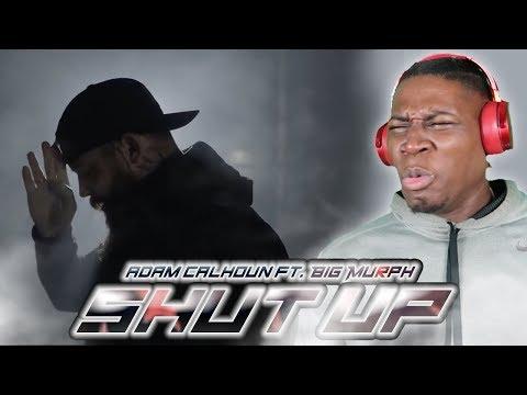 Adam Calhoun ft. Big Murph - Shut Up (MOST LIT REACTION EVER)