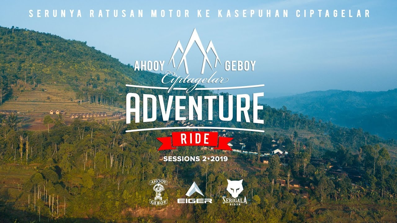 AHOOY GEBOY CIPTAGELAR ADVENTURE RIDE 2019