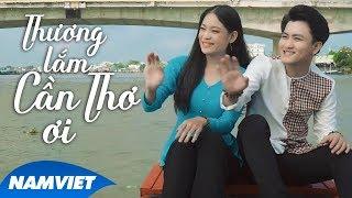 Thương Lắm Cần Thơ Ơi - Văn Hương (Hành Trình 13 tỉnh miền Tây)