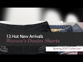 13 Hot New Arrivals Women's Denim Shorts Spring 2017 Collection