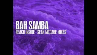 BAH SAMBA - REACH INSIDE - SEAN McCABE MIXES